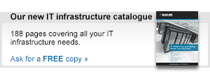 Order a FREE copy of our IT Infrastructure catalogue